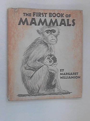 The First Book of Mammals: williamson, margaret
