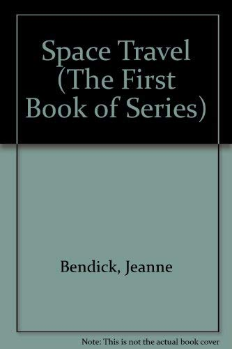 First Book of Space Travel: Bendick, Jeanne