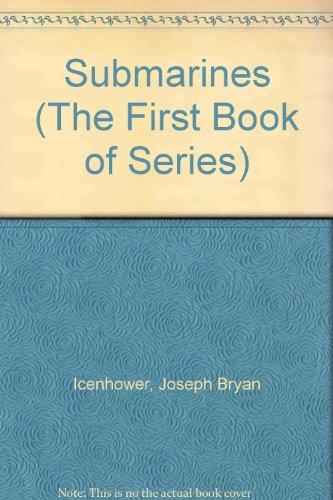 Submarines (The First Book of Series): Joseph Bryan Icenhower
