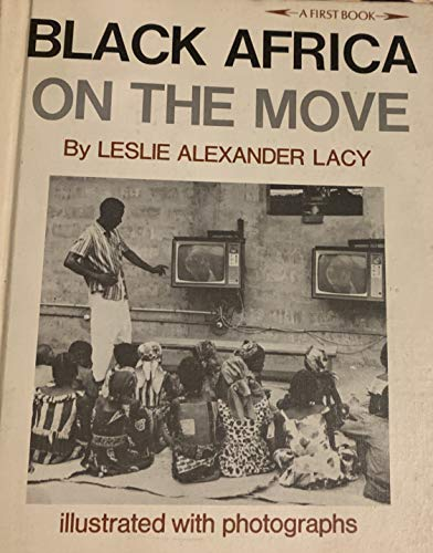 Black Africa on the Move: Lacy, Leslie Alexander
