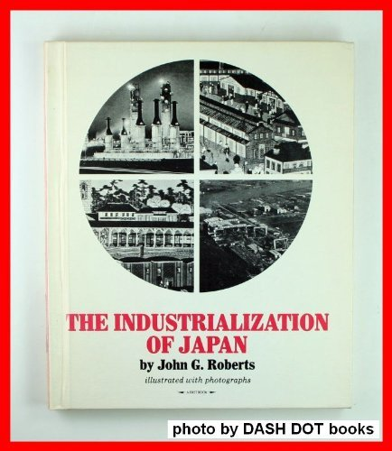 The Industrialization of Japan: Roberts, John G.
