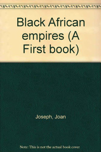 9780531008119: Black African empires (A First book)