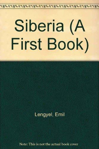 Siberia (A First Book) (A First book): Emil Lengyel
