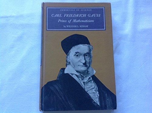 9780531008775: Carl Friedrich Gauss Prince of Mathematicians [Bibliothekseinband] by Schaaf,...
