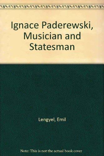 Ignace Paderewski: Musician and Statesman (Immortals of: Lengyel, Emil