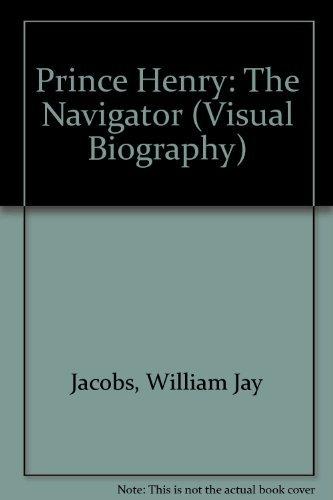 9780531009727: Prince Henry: The Navigator (Visual Biography)