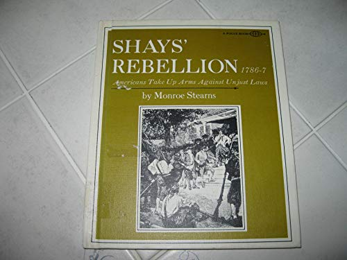 9780531010037: Shays' Rebellion 1786-7 Americans Take Up Arms Aga