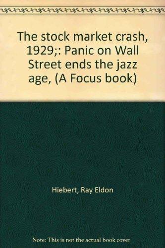 The stock market crash, 1929;: Panic on: Ray Eldon Hiebert