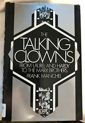 The Talking Clowns: From Laurel and Hardy: Frank Manchel