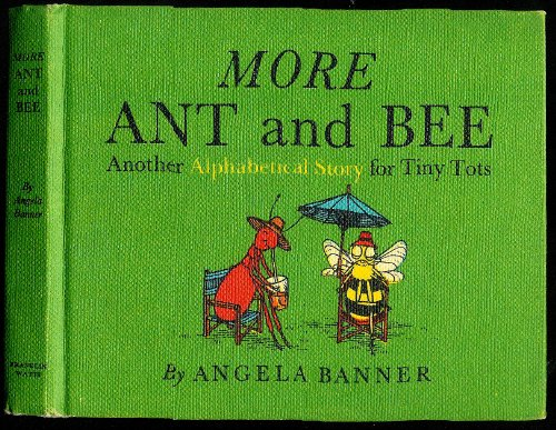 More Ant and Bee Another Alphabetical Story for Tiny Tots: Banner, Angela