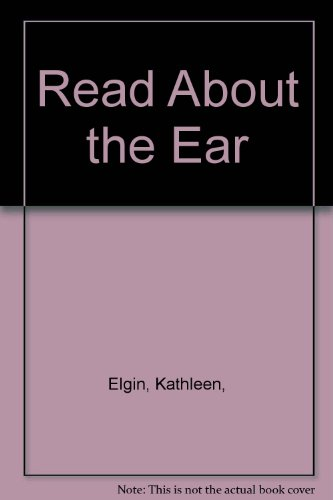 9780531011713: Read About the Ear
