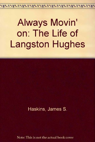 ALWAYS MOVIN' ON The Life of Langston Hughes