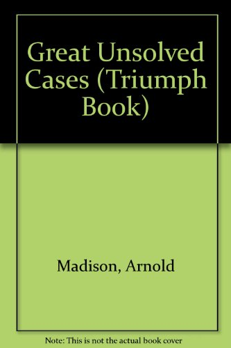Great Unsolved Cases (Triumph Book): Madison, Arnold