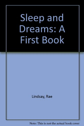 Sleep and Dreams: A First Book (0531014932) by Lindsay, Rae; Grant, Leigh