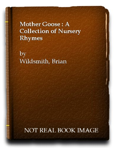 Brian Wildsmith's Mother Goose (9780531015353) by Wildsmith, Brian