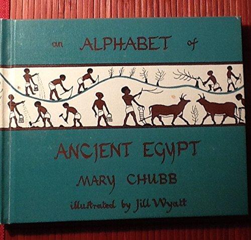 An Alphabet of Ancient Egypt.: Chubb, Mary.