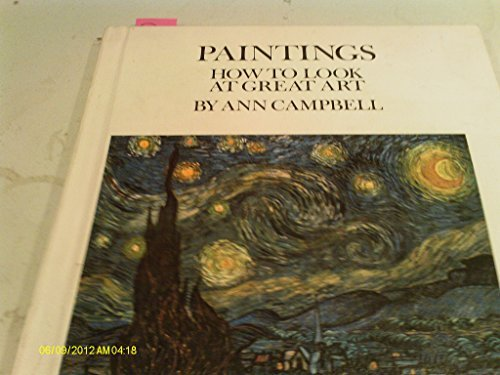 Paintings: how to look at great art, (9780531018675) by Campbell, Ann Raymond