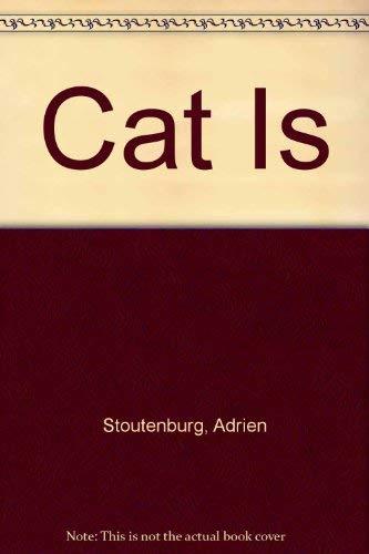 A cat is: Adrien Stoutenburg