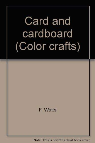 9780531020029: Card and cardboard (Color crafts)