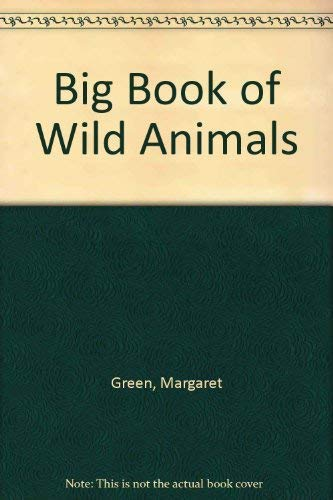 The Big Book of Wild Animals: Green Margaret