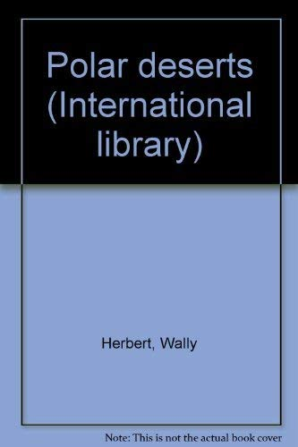 9780531021019: Polar deserts (International library)