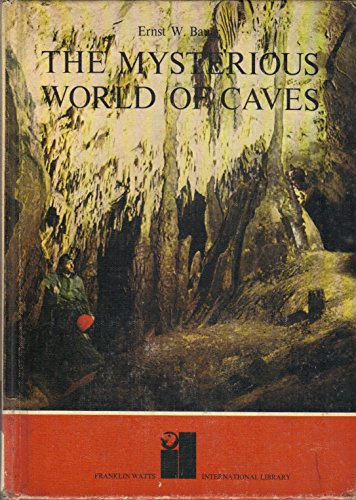 The mysterious world of caves: Bauer, Ernst W.