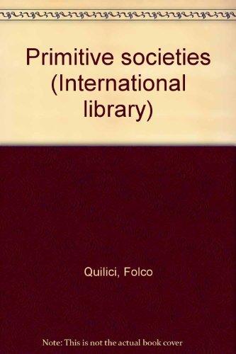 9780531021088: Primitive societies (International library)