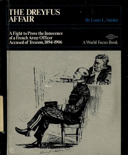 The Dreyfus affair;: A fight to prove the innocence of a French army officer accused of treason, ...