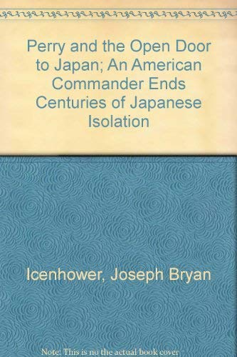 Perry and the Open Door to Japan;: Joseph Bryan Icenhower