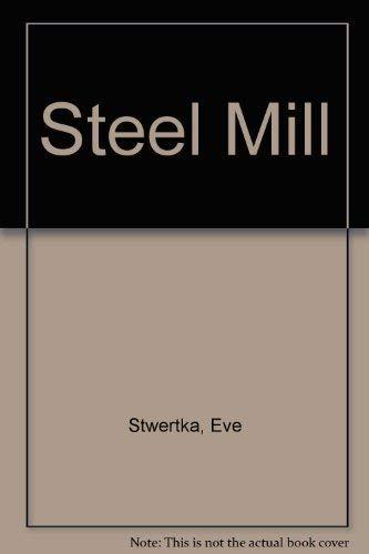 Steel mill (Industry at work): Stwertka, Eve
