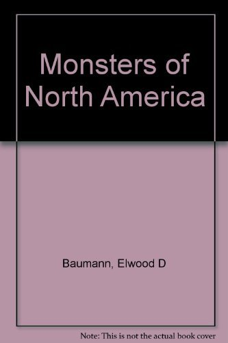 Monsters of North America (0531022463) by Elwood D. Baumann