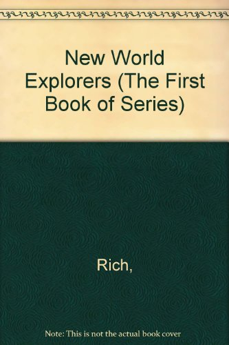 9780531023150: New World Explorers (The First Book of Series)