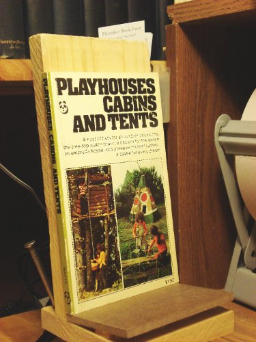 9780531024201: Playhouses, Cabins, and Tents