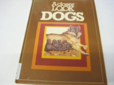 9780531024256: A closer look at dogs (A Closer look book)