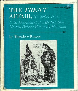 9780531024553: The Trent Affair, November, 1861: U.S. detainment of a British ship nearly brings war with England (A Focus book)