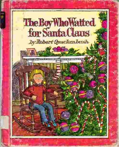The boy who waited for Santa Claus (An Easy-read story book): Robert M Quackenbush