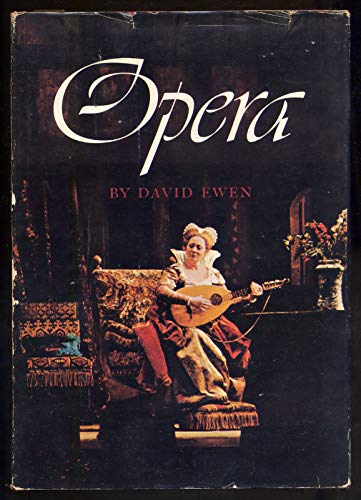 9780531025789: Opera: Its Story Told Through the Lives and Works of Its Foremost Composers (Mainstreams of Music, Vol. 1)