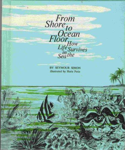 From Shore to Ocean Floor; How Life: Seymour Simon