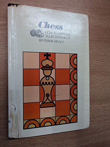 Chess: How to Improve Your Technique (A Concise Guide) (0531027309) by Frank Brady