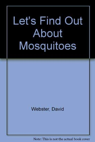 Let's find out about mosquitoes: David Webster