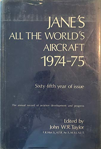All the World's Aircraft 1974-75 (Jane's Yearbooks): Fred T. Jane