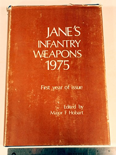 Jane's Infantry Weapons 1974-75: Editor-F. W. A . Hobart