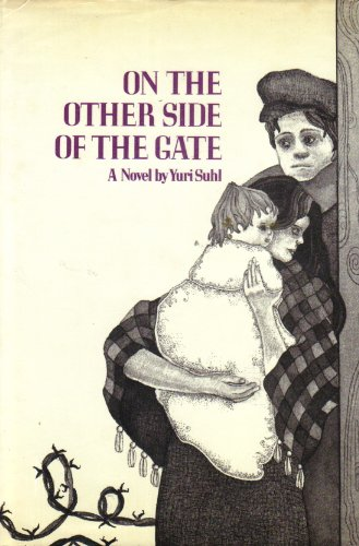 On the Other Side of the Gate: A Novel: Suhl, Yuri