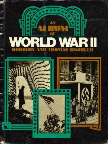 An Album of World War II: Hoobler, Dorothy; Hoobler, Thomas