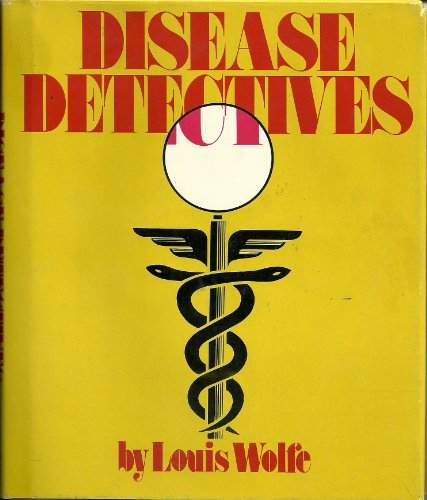 Disease Detectives: Louis Wolfe