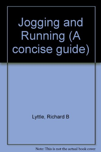 Jogging and Running (Concise Guide): Lyttle, Richard B.