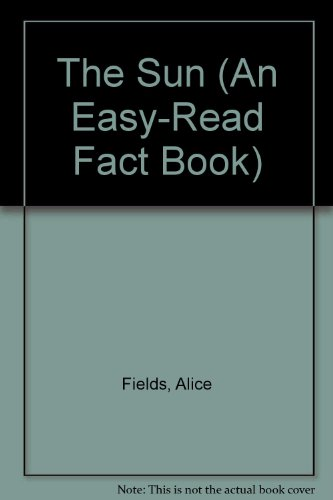 The Sun (An Easy-Read Fact Book) (9780531032435) by Fields, Alice; Gibbons, Tony; Tregenza, Michael