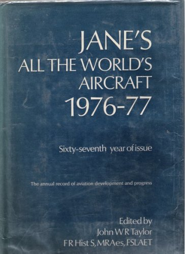 Jane's All the World's Aircraft 1976-77 (67th year of issue): Taylor, John W.R. (ed)