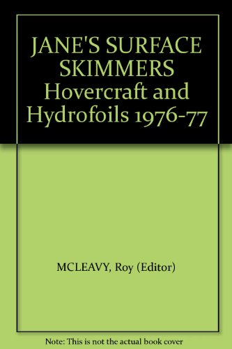 JANE'S SURFACE SKIMMERS Hovercraft and Hydrofoils 1976-77: Roy (Editor) MCLEAVY