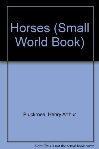 Horses (Small World Book): Pluckrose, Henry Arthur